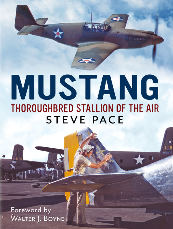 Mustang: Thoroughbred Stallion of the Air