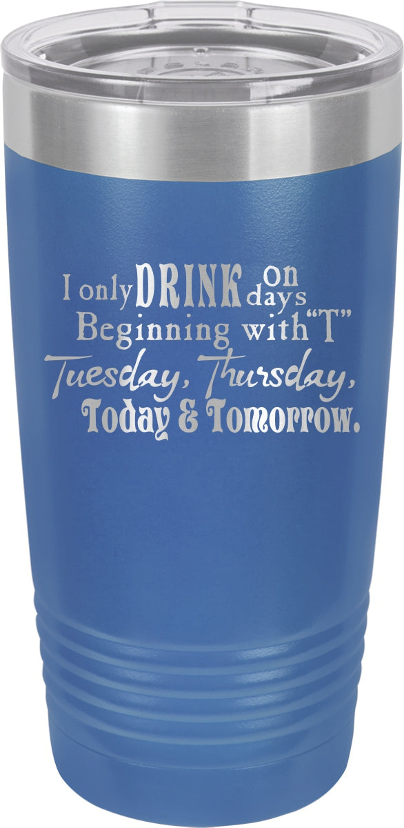 I Only Drink On Days Mug