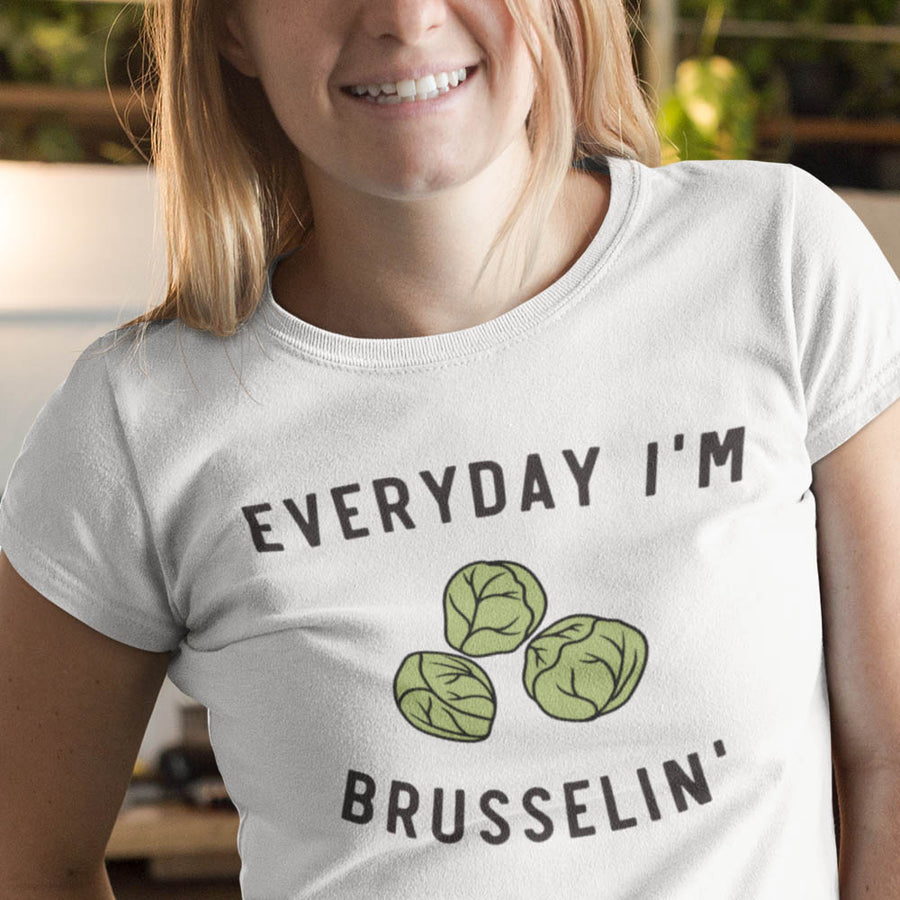 Everyday I'm Brusselin' Ladies T-Shirt