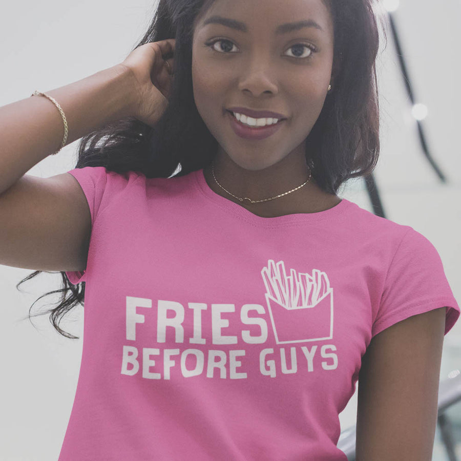 Fries before guys ladies t-shirt