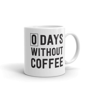0 Days without Coffee Mug