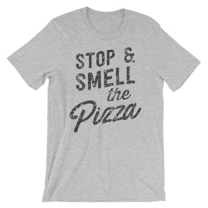 Stop and smell the pizza t-shirt