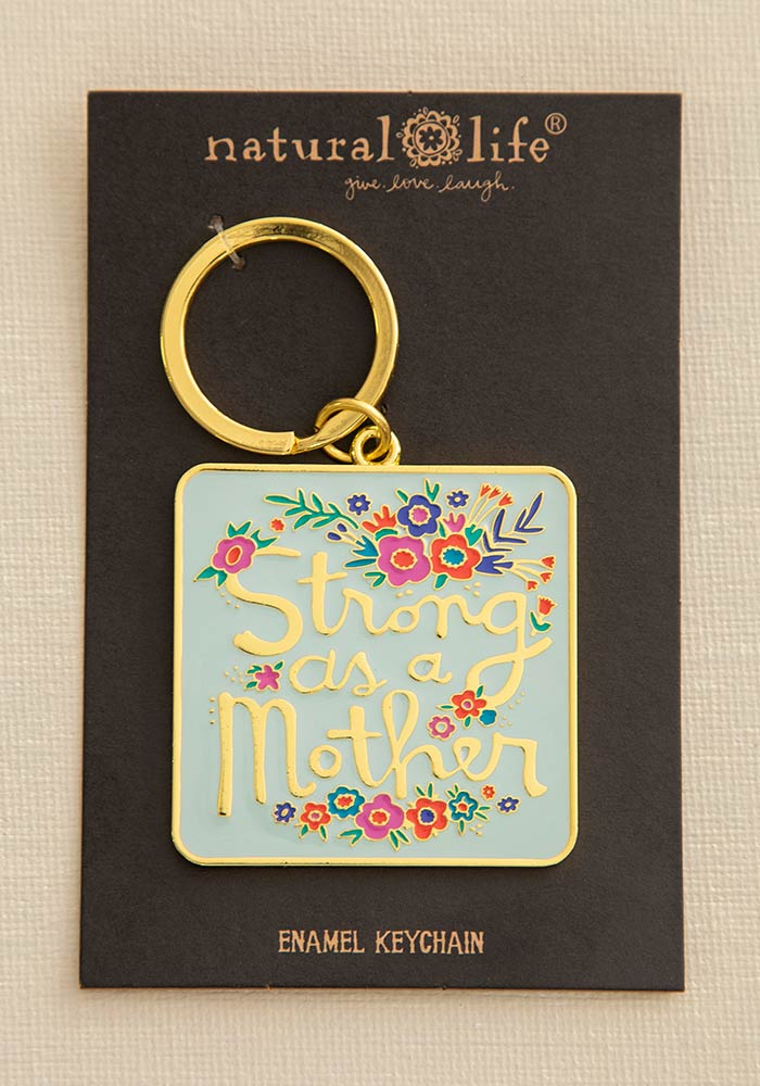 Enamel Keychain Strong As A Mother