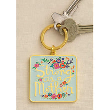 Load image into Gallery viewer, Enamel Keychain Strong As A Mother