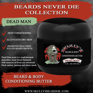 Dead Man beard butter,  Beard & Body All In One Conditioning Butter 2 oz. , beard butter, bearded butter, butter beard by skullys ctz beard oil