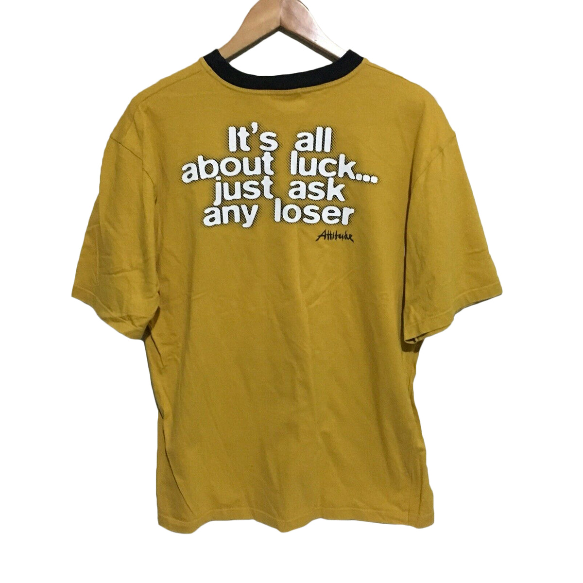 It's All About Luck Just Ask Any Loser Attitude Vintage T-Shirt Mens Large