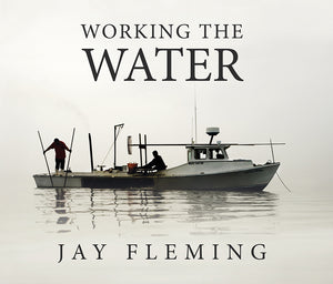 Working on the Water - Signed by Jay Fleming