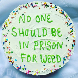 No One Should Be In Prison For Weed