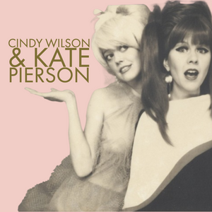 January 2021 Guest List: Cindy Wilson and Kate Pierson