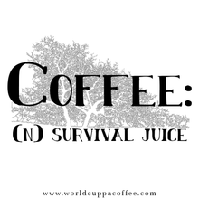 Load image into Gallery viewer, Coffee: Survival Juice - World Cuppa