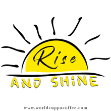 Load image into Gallery viewer, Rise and Shine - World Cuppa