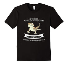 Load image into Gallery viewer, BE YOURSELF BEARDED DRAGON T-SHIRT Funny Animal Zoo Mother New 2018 Fashion T Shirt Men 2018 Fashion 2018 New Men'S T Shirt