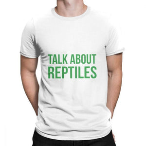 Talk About Reptiles T Shirt Man's Classic Fit Clothes Stylish T-Shirts O Neck Cotton Tees