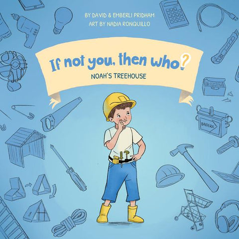If not you, then who? Volume 2: Noah's Treehouse