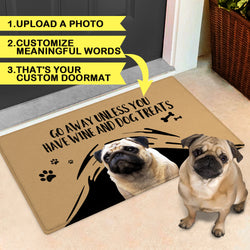 Custom Photo Text Doormat - Go Away Unless You Have Bear/Wine And Dog Treats