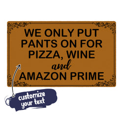 Custom Text Funny Doormat-Personalized Text Door Mat We Only Put Pants On For Pizza Wine
