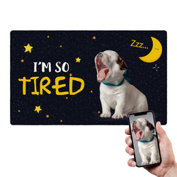 Custom Funny Pet Rug With Your Pet Photo-I'M SO TIRED Door Mat