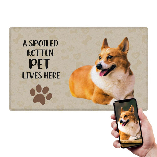 Custom Pet Spoiled Here Doormat With Your Pet photo Funny Door Mat
