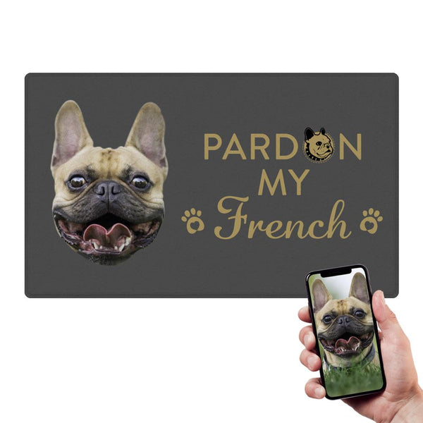 Custom Funny Door Mat Pardon My Frenchie Doormat With Your Pet's Photo