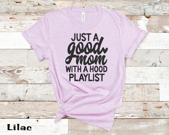 CUTE NEW GRAPHICS -MOM WITH A HOOD PLAYLIST-Super soft Bella Tees
