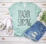 CUTE NEW GRAPHICS -TEACHER STRONG-Super soft Bella Tees