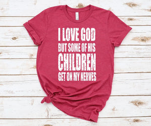CUTE NEW GRAPHICS -I LOVE GOD-Super soft Bella Tees