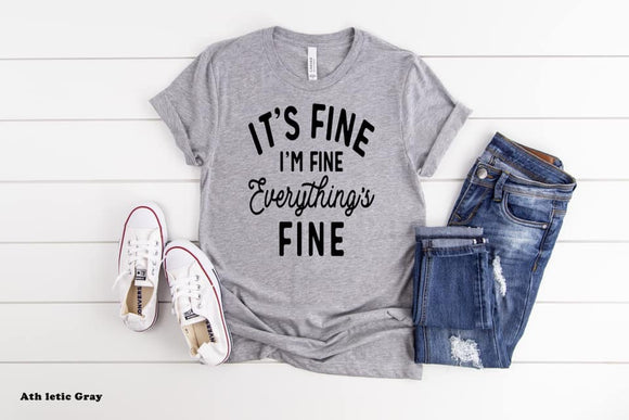 CUTE NEW GRAPHICS -IT'S FINE-I'M FINE-Super soft Bella Tees