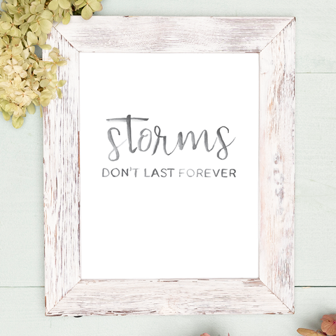 """Storms Don't Last Forever"" Watercolor Lettering Digital Print"