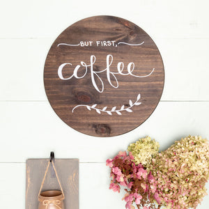 """But First Coffee"" Hand-Lettered Sign"