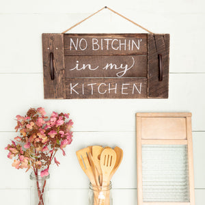 """no bitchin' in my kitchen"" Hand-Lettered Tray"