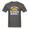 Men's Do You Even HODL? - charcoal