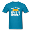 Men's Do You Even HODL? - turquoise