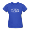 Women's We Are All Satoshi - royal blue