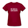 Women's We Are All Satoshi - dark red