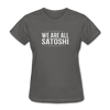 Women's We Are All Satoshi - charcoal