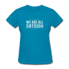 Women's We Are All Satoshi - turquoise