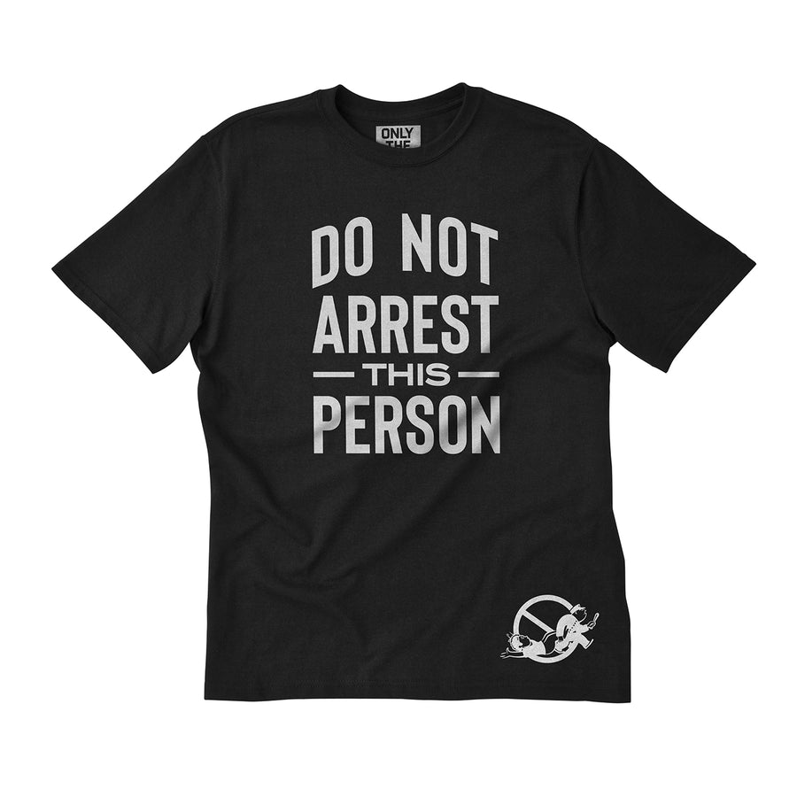 Do Not Arrest This Person Tee