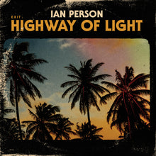 "Load image into Gallery viewer, Ian Person: ""Exit: Highway of Light"" LP Black Vinyl"
