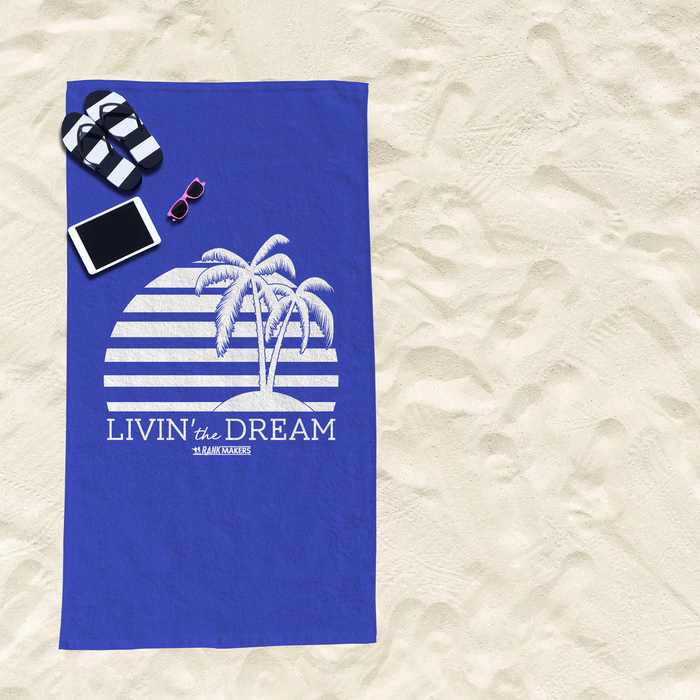 Exclusive 'Livin' the Dream' Rank Makers Beach Towel