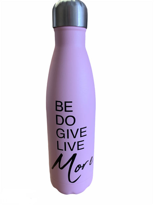 Be More, Do More, Give More, Live More - Water Bottle
