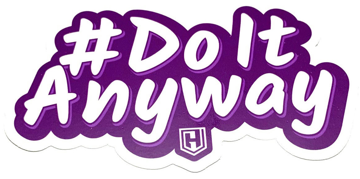 #DoItAnyway Decal Sticker