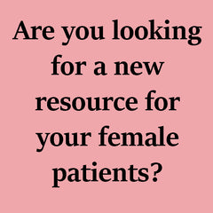 Are you looking for a new resource for your female patients