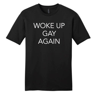 Woke Up Gay Soft Tee