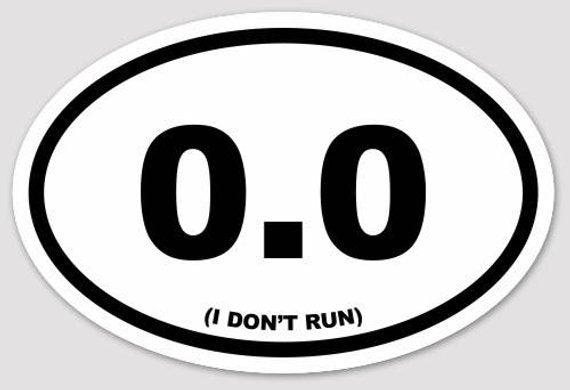 "4"" x 6"" '0.0 I DON'T RUN' Vinyl Decal Bumper Sticker"