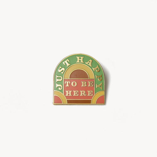 Just Happy To Be Here Enamel Pin