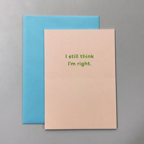 I Still Think I'm Right | Paper & Cards Studio
