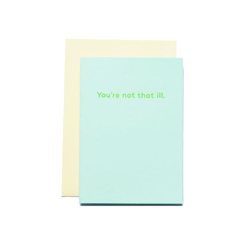 You're Not That Ill | Paper & Cards Studio