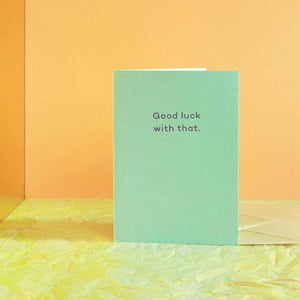 Good Luck With That | Paper & Cards Studio