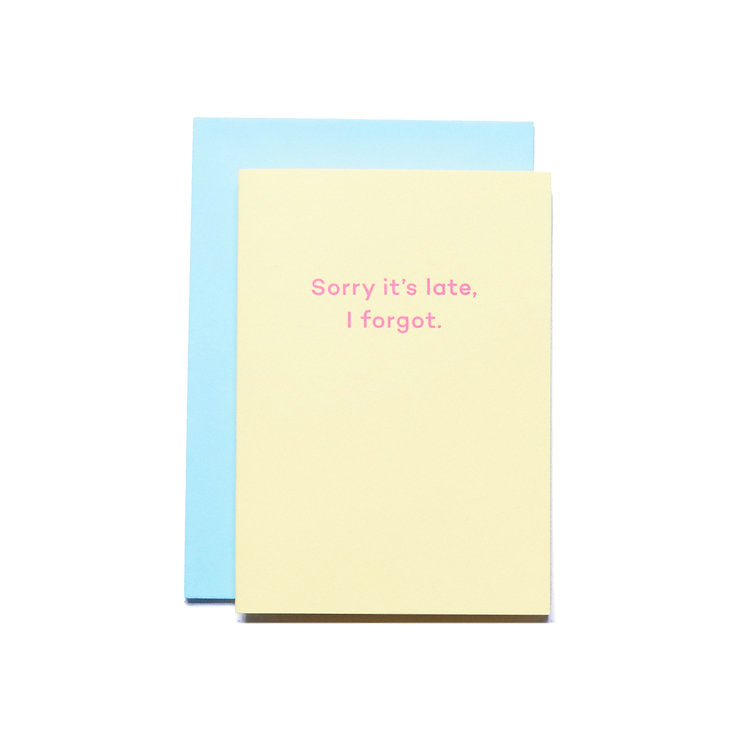 Sorry It's Late, I Forgot | Paper & Cards Studio