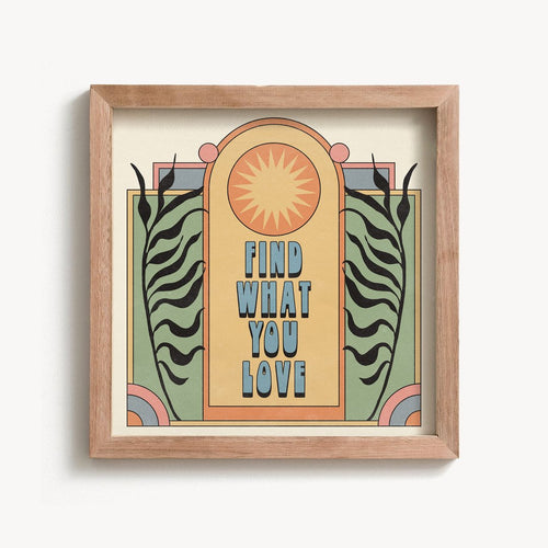 Find What You Love Print | Paper & Cards Studio